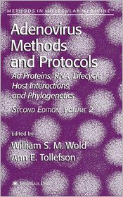 Adenovirus Methods and Protocols: Volume 2: Ad Proteins and RNA, Lifecycle and Host Interactions, and Phyologenetics - William S. M. Wold (Editor), Ann E. Tollefson (Editor)