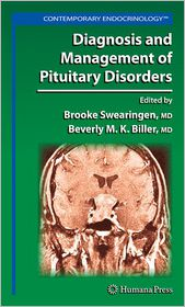 Diagnosis and Management of Pituitary Disorders - Brooke Swearingen (Editor), Beverly M.K. Biller (Editor)