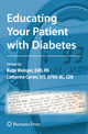 Educating Your Patient with Diabetes - Katie Weinger; Catherine A. Carver