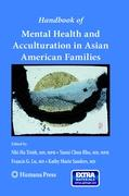 Handbook of Mental Health and Acculturation in Asian American Families (Current Clinical Psychiatry)
