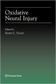 Oxidative Neural Injury - Sigrid C. Veasey (Editor)