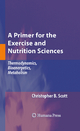 Primer for the Exercise and Nutrition Sciences - Christopher B. Scott