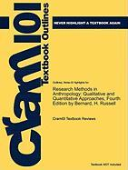 Studyguide for Research Methods in Anthropology: Qualitative and Quantitative Approaches, Fourth Edition by Bernard, ISBN 9780759108691 (Cram101 Textbook Outlines)