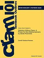 Outlines & Highlights for Statistics Without Tears: A Primer for Non-Mathematicians by Derek Rowntree, ISBN: 9780205395095