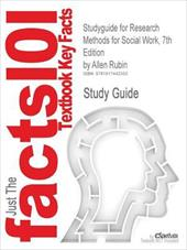 Outlines & Highlights for Research Methods for Social Work, 7th Edition by Allen Rubin - Cram101 Textbook Reviews / Cram101 Textbook Reviews