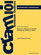 Outlines & Highlights for Research Methods in Applied Settings by Jeffrey A. Gliner, ISBN: 9780805864342