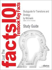 Studyguide for Transitions and Strategy by Michaels, ISBN 9780538786096