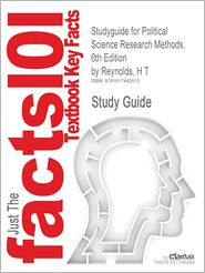 Studyguide for Political Science Research Methods, 6th Edition by Reynolds, H T, ISBN 9780872894426