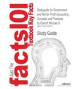 Studyguide for Government and Not-For-Profit Accounting - Cram101 Textbook Reviews