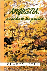 Angustia, En Medio De Las Pruebas - Gladys Jayes