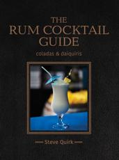 The Rum Cocktail Guide - Steve Quirk