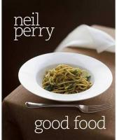 Good Food. Neil Perry