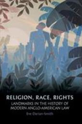 Religion, Race, Rights: Landmarks in the History of Modern Anglo-American Law - Darian-Smith, Eve