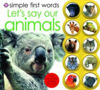Simple First Words Let's Say Our Animals