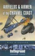Airfields & Airmen of the Channel Coast