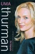 Uma Thurman: The Biography - Bryony Ellis Sutherland
