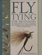 Fly-tying for Beginners: How to Tie 50 Failsafe Flies - Gathercole, Peter