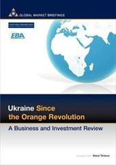Ukraine Since the Orange Revolution: A Business and Investment Review - Terterov, Marat