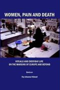 Women, Pain and Death: Rituals and Everyday Life on the Margins of Europe and Beyond