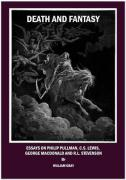 Death and Fantasy: Essays on Philip Pullman, C. S. Lewis, George MacDonald and R. L. Stevenson