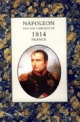 Napoleon and the Campaign of 1814 - Henry Houssaye