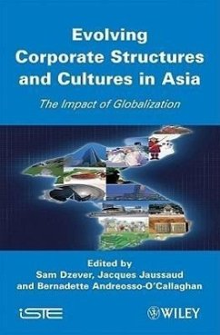 Evolving Corporate Structures and Cultures in Asia: Impact of Globalization - Dzever, Sam Jaussaud, Jacques Andreosso, Bernadette