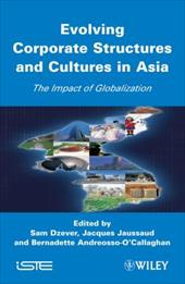 Evolving Corporate Structures and Cultures in Asia: Impact of Globalization - Dzever, Sam / Jaussaud, Jacques / Andreosso, Bernadette
