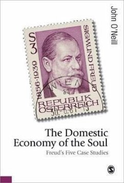 The Domestic Economy of the Soul: Freud's Five Case Histories - O'Neill, John
