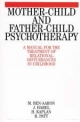 Mother-Child and Father-Child Psychotherapy - M. Ben-Aaron; J. Harel; H. Kaplan; R. Patt