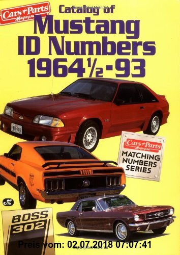 Gebr. - Catalog of Mustang I. D. Numbers, 1964 1/2-1993 (CARS & PARTS MAGAZINE MATCHING NUMBERS SERIES)