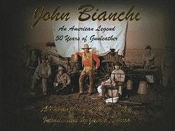 John Bianchi: An American Legend: 50 Years of Gunleather