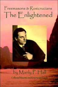 Freemasons And Rosicrucians - The Enlightened - Manly P. Hall