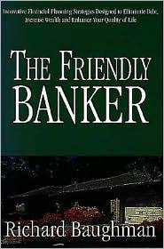 The Friendly Banker - Richard Baughman