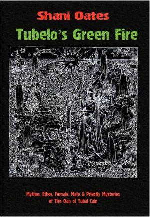 Tubelo's Green Fire - Shani Oates