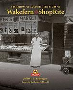 A Symphony of Soloists: The Story of Wakefern and Shoprite
