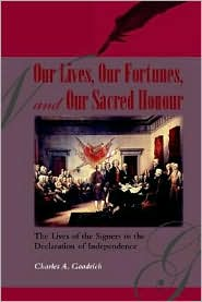 Our Lives, Our Fortunes And Our Sacred Honour - Charles A. Goodrich