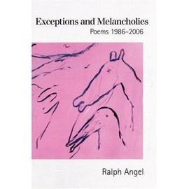 Exceptions And Melancholies : Poems 1986-2006 - Ralph Angel
