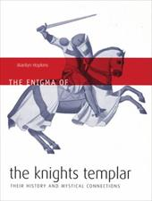 The Enigma of the Knights Templar: Their History and Mystical Connections - Hopkins, Marilyn