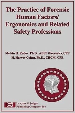 The Practice of Forensic Human Factors/Ergonomics and Related Safety Professions - Rudov, Melvin H. Cohen, H. Harvey
