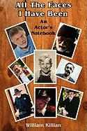 All the Faces I Have Been: An Actor's Notebook