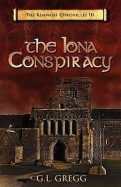 The Iona Conspiracy: The Remnant Chronicles - Gregg, G. L.
