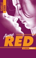 Chasing Red - tome 2 - Always Red - Isabelle Ronin