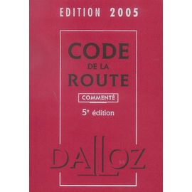 Code De La Route 2005 - Commenté - Dalloz