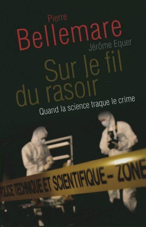 Sur le fil du rasoir - Jérôme Bellemare