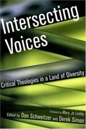 Intersecting Voices: Critical Theologies in a Land of Diversity - Schweitzer, Don / Simon, Derek