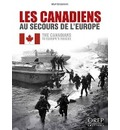The Canadians to Europe's Rescue - Remy Desquesnes