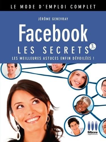 Facebook. Les secrets - Jérôme Genevray