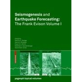 Seismogenesis and Earthquake Forecasting: The Frank Evison Volume I - Collectif