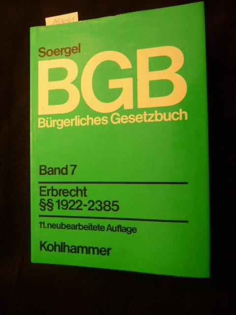 Bürgerliches Gesetzbuch . - Teil:   Bd. 7.,  Erbrecht : ( 1922 - 2385) / wiss. Red. Jürgen Damrau - Damrau, Jürgen [Red.]