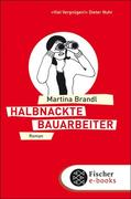 Martina Brandl: Halbnackte Bauarbeiter